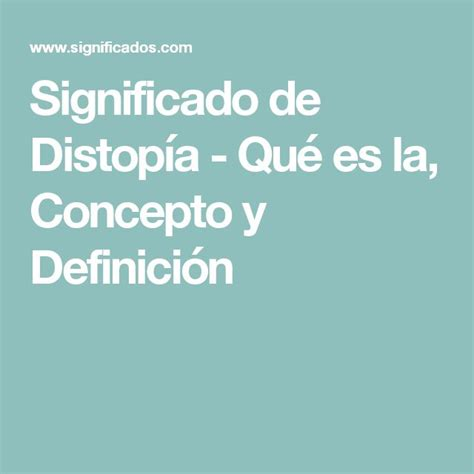 Significado de Distopía   Qué es la, Concepto y Definición ...