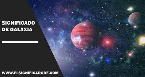 Significado de Galaxia