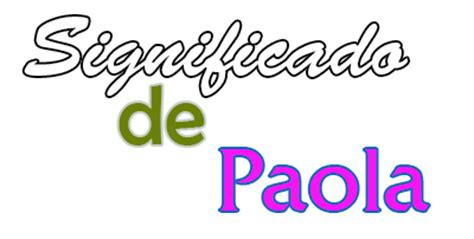 Significado de Paola » !Orígen, Santoral y Etimología!