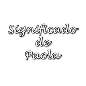 Significado de Paola   Origen, Santoral y Numerología