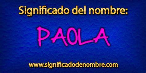 Significado de Paola | Significado de Nombres