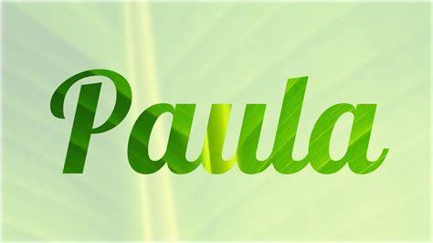 Significado de Paula, nombre Español para tu bebe niño o ...