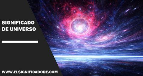 Significado de universo || ¡Actualizado! noviembre 【2020】