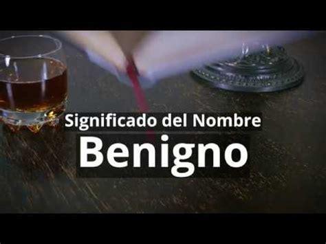 Significado del nombre Benigno   YouTube