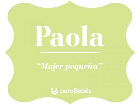 Significado del nombre PAOLA   Origen, Personalidad ...