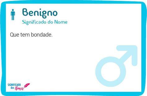 Significado do Nome Benigno   Significado dos Nomes