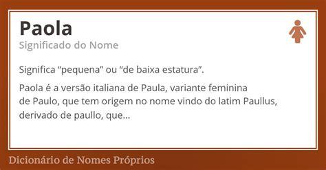 Significado do nome Paola   Dicionário de Nomes Próprios