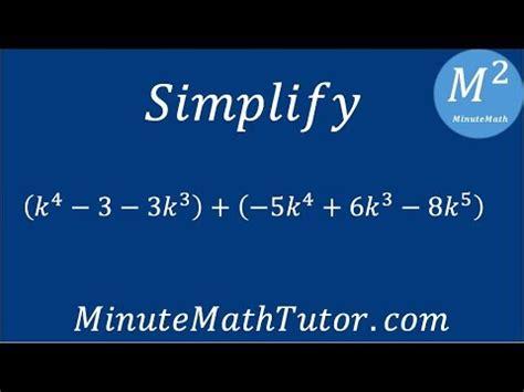 Simplify  k^4 3 3k^3 +  5k^4+6k^3 8k^5    YouTube