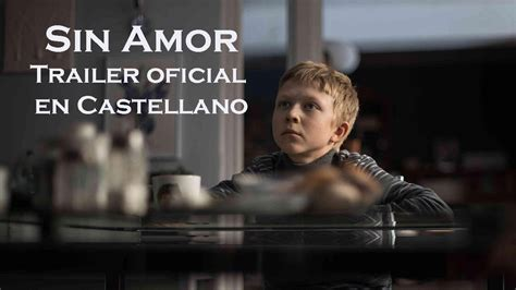 Sin Amor Trailer en Castellano   YouTube