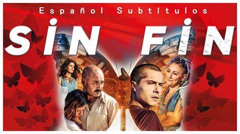 Sin Fin   Película Drama Turca  Español Subtítulos    YouTube