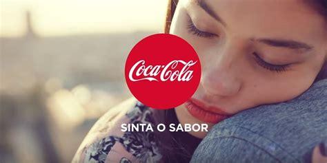 Sinta o Sabor: Coca Cola unifica slogans e lança novo ...