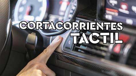 Sistema antirrobo Cortacorrientes Táctil instalado en Audi ...