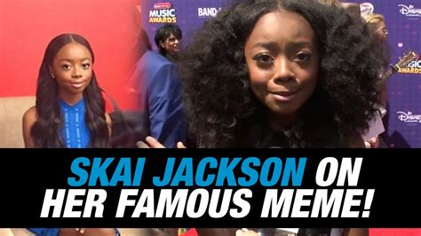 Skai Jackson Gives Us The Scoop About Her Famous Meme ...