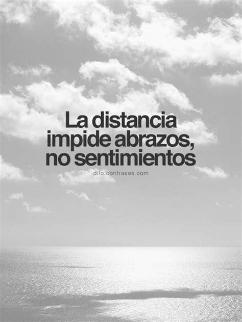 """""""La distancia impide abrazos, no sentimientos"""". Frase de ..."""