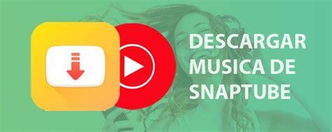 Snaptube: Descargar musica en MP3 de YouTube   Tecnología