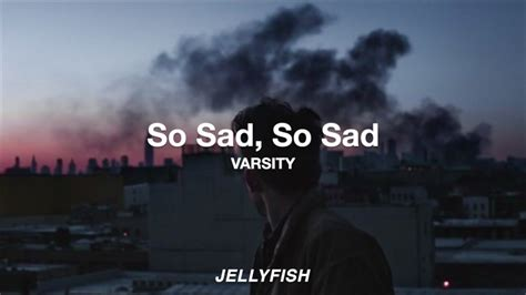 So Sad, So Sad – VARSITY   Español   YouTube