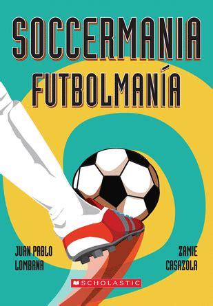 Soccermania / Futbolmania by Juan Pablo Lombana ...
