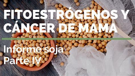 #SOJA 4⃣ FITOESTRÓGENOS Y #CÁNCER DE MAMA   YouTube