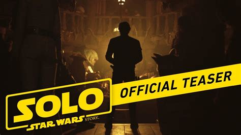 Solo: A Star Wars Story Official Teaser   YouTube