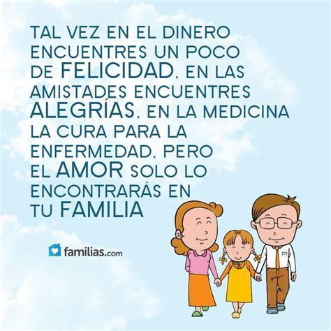 Solo el amor verdadero lo encontrarás en tu familia ...