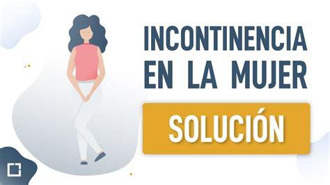Solución a Incontinencia urinaria femenina   incontinencia ...
