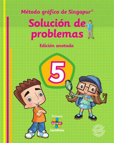Solucion de problemas metodo singapur 5to by Dianaoe   Issuu