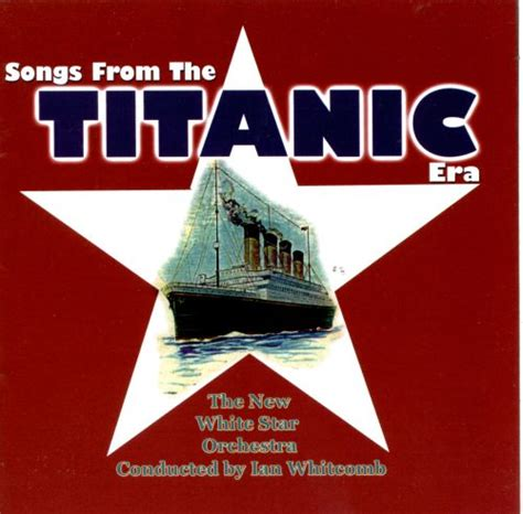 Songs from the Titanic Era   Ian Whitcomb | Songs, Reviews ...