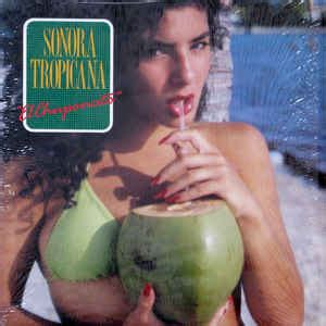 Sonora Tropicana   El Chuponcito  1991, Vinyl  | Discogs