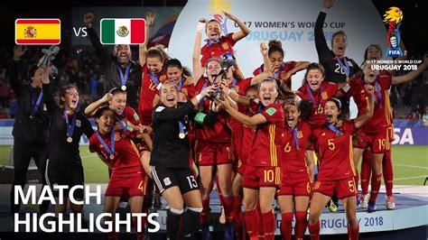 Spain v Mexico   FIFA U 17 Women's World Cup 2018   Final ...
