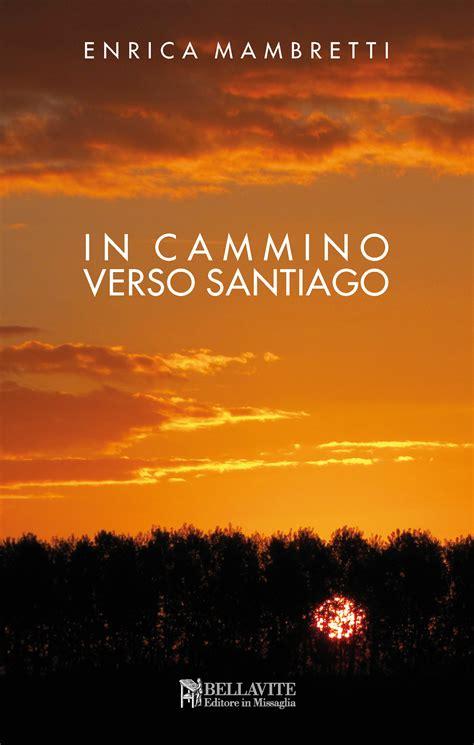 """""""PASO DOBLE"""" E """"IN CAMMINO VERSO SANTIAGO"""" DI ENRICA ..."""
