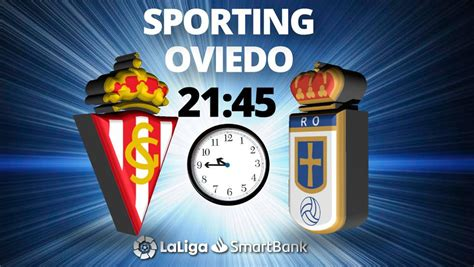 Sporting   Oviedo, en directo hoy: Liga SmartBank de fútbol