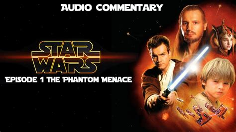 Star Wars Episode 1 The Phantom Menace Audio Commentary ...