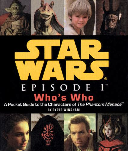 Star Wars Episode I Who s Who: A Pocket Guide to the ...