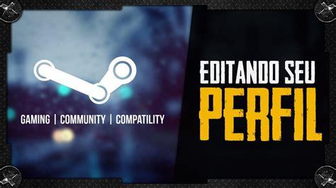 Steam: COMO EDITAR O SEU PERFIL, FOTOS BIO E ETC.. GUIA ...