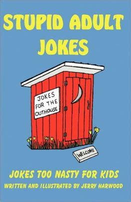 Stupid Adult Jokes by Jerry Harwood, Paperback | Barnes ...