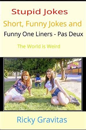 Stupid Jokes, Short Funny Jokes and Funny One Liners   Pas ...