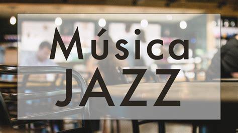 Suave Música de JAZZ para RELAJARSE y DESCANSAR   YouTube