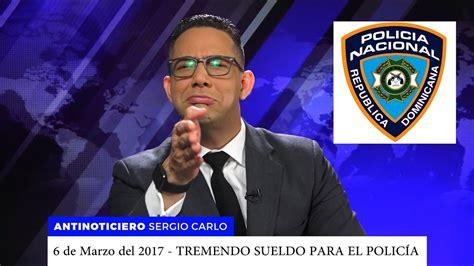 SUELDOS DE POLICIAS   #Antinoti Marzo 06 2017     YouTube