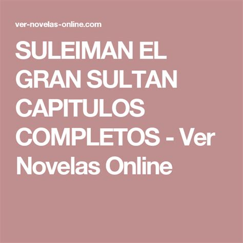 SULEIMAN EL GRAN SULTAN CAPITULOS COMPLETOS   Sultanes ...