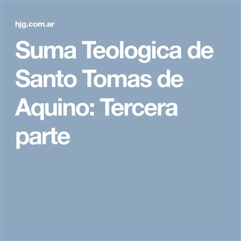 Suma Teologica de Santo Tomas de Aquino: Tercera parte ...