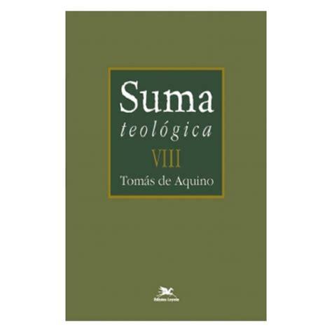 Suma Teológica   Vol. VIII   S. Tomás de Aquino Edições ...