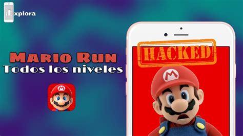 Super mario run hack todos los niveles desbloqueados ...