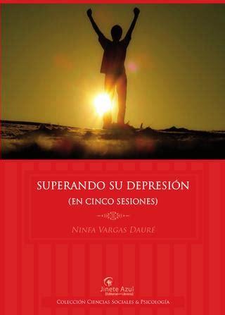 SUPERANDO SU DEPRESIÓN  EN CINCO SESIONES  Ninfa Vargas ...