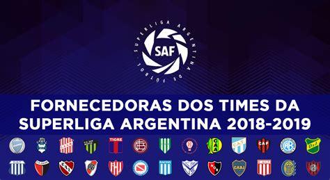 Superliga Argentina 2018 2019: Fornecedoras dos 26 clubes ...