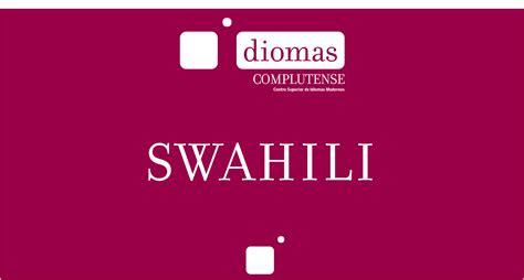 Swahili   Idiomas Complutense