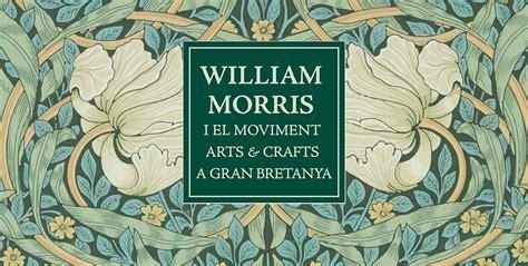 """""""WILLIAM MORRIS Y EL MOVIMIENTO ARTS & CRAFTS EN GRAN ..."""