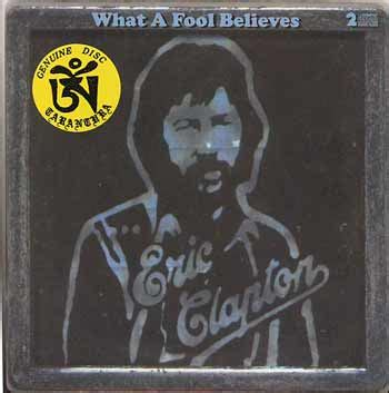 SYMPATHY FOR THE BOOTLEGS WHAT A FOOL BELIEVES/ERIC CLAPTON