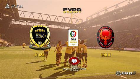Taça de Portugal   FVPA Esport Portugal   FC BSK vs FÉNIX ...