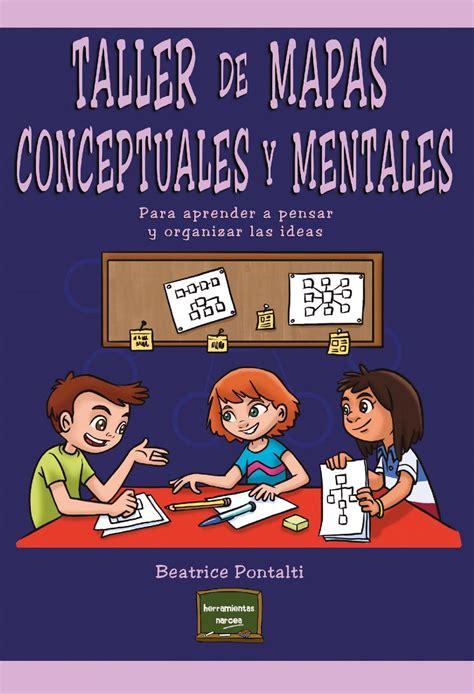 Taller de mapas conceptuales y mentales. Para aprender a ...