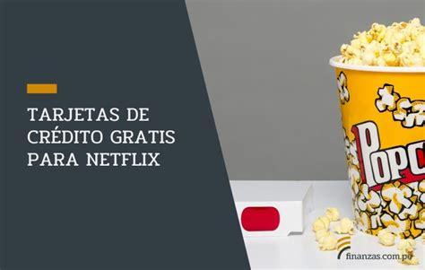Tarjetas de crédito gratis para Netflix   Finanzas.com.pe
